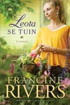 Leota se tuin (eBoek) ebook by Francine Rivers