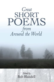 Great Short Poems from Around the World ebook by Bob Blaisdell