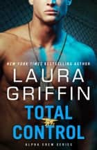 Total Control ebook by Laura Griffin