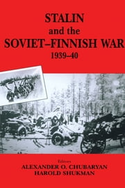 Stalin and the Soviet-Finnish War, 1939-1940 ebook by E.N. Kulkov,Oleg Aleksandrovich Rzheshevskii,Harold Shukman