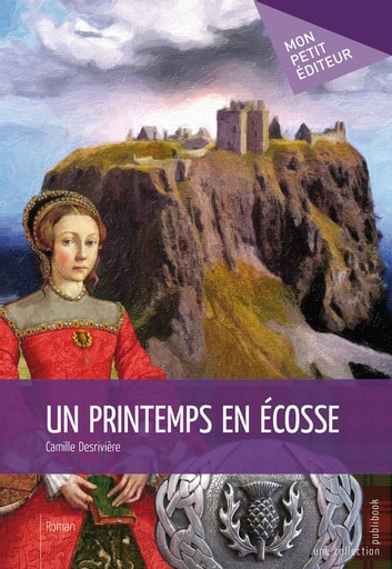Un Printemps en Ecosse ebook by Camille Desrivière