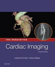 Cardiac Imaging: The Requisites - The Requisites ebook by Lawrence Boxt,Suhny Abbara