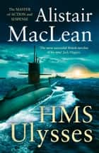 HMS Ulysses ebook by
