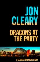 Dragons at the Party ebook by Jon Cleary