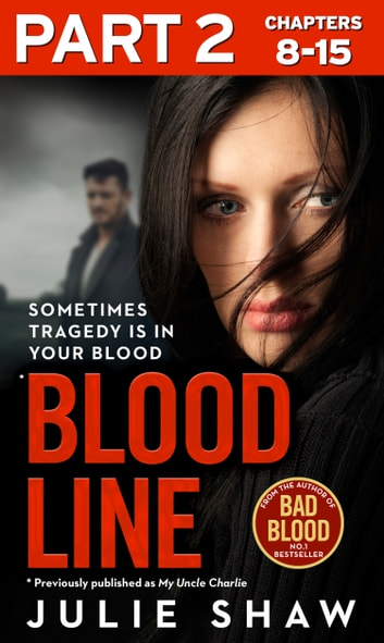 Blood Line - Part 2 of 3: Sometimes Tragedy Is in Your Blood ebook by Julie Shaw