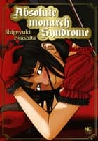 Absolute Monarch Syndrome - Chapter 7 ebook by Shigeyuki Iwashita