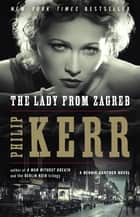 The Lady from Zagreb ebook by Philip Kerr