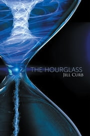 The Hourglass ebook by Jill Curb