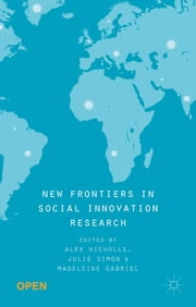New Frontiers in Social Innovation Research ebook by Alex Nicholls,Julie Simon,Madeleine Gabriel