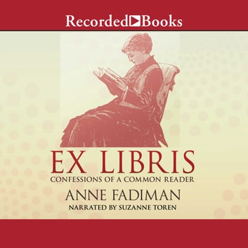 Ex Libris - Confessions of a Common Reader audiobook by Anne Fadiman