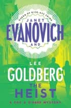 The Heist ebook by Janet Evanovich, Lee Goldberg