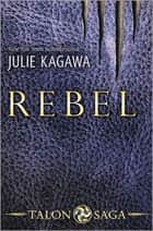 Rebel ebook by Julie Kagawa, Karin de Haas