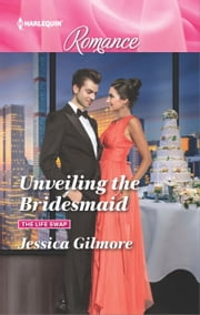 Unveiling the Bridesmaid ebook by Jessica Gilmore