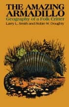 The Amazing Armadillo ebook by Larry L.  Smith,Robin W.  Doughty