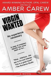 Virgin Wanted (Sexy Humorous Contemporary Romance) ebook by Amber Carew,Opal Carew