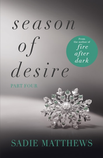A Lesson in Passion - Season of Desire Part 4 ebook by Sadie Matthews