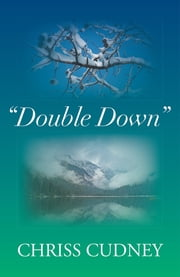 """Double Down"" ebook by Chriss Cudney"