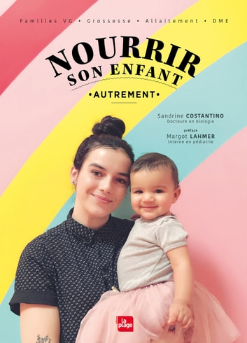 Nourrir son enfant autrement eBook by Sandrine Costantino,Margo Lahmer