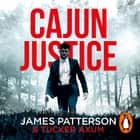 Cajun Justice audiobook by James Patterson