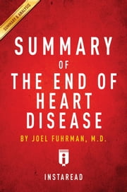 Summary of The End of Heart Disease - by Joel Fuhrman | Includes Analysis ebook by Instaread Summaries