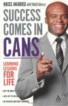 Succes Comes In Cans ebook by Kriss Akabusi