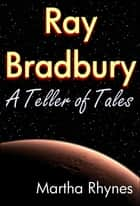 Ray Bradbury ebook by Martha Rhynes