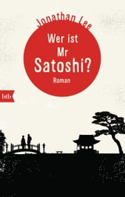 Wer ist Mr Satoshi? - Roman ebook by Jonathan Lee