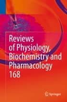 Reviews of Physiology, Biochemistry and Pharmacology ebook by Bernd Nilius, Thomas Gudermann, Reinhard Jahn,...