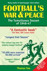 Football's War and Peace: The Tumultuous Season of 1946-47 ebook by Thomas Taw