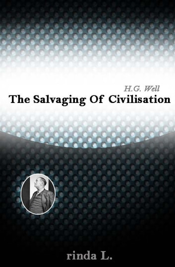 The Salvaging Of Civilisation ebook by Wells H. G. (Herbert George)