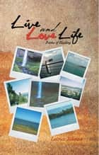 Live and Love Life ebook by Latrice Tillman