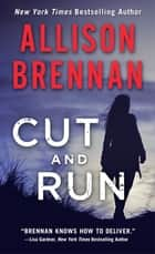 Cut and Run ebook by Allison Brennan