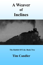 A Weaver of Inclines ebook by Tim Candler