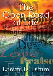 The Open Road of Life ebook by Loretta D. Lamm