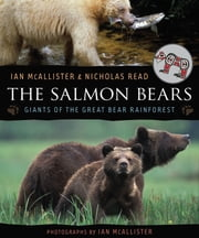 The Salmon Bears - Giants of the Great Bear Rainforest ebook by Ian McAllister,Nicholas Read