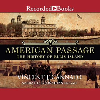 American Passage - The History of Ellis Island audiobook by Vincent J. Cannato