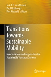 Transitions Towards Sustainable Mobility - New Solutions and Approaches for Sustainable Transport Systems ebook by