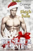 Sleigh Balls (Reindeer Games) ebook by Crymsyn Hart