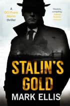 Stalin's Gold ebook by Mark Ellis