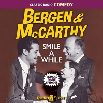 Bergen & McCarthy - Smile A While audiobook by