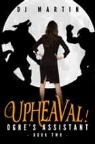 Upheaval! ebook by Deborah Martin