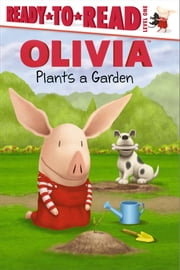 OLIVIA Plants a Garden - with audio recording ebook by Emily Sollinger,Jared Osterhold