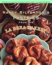 Nancy Silverton's Pastries from the La Brea Bakery ebook by Nancy Silverton