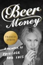 Beer Money ebook door Frances Stroh