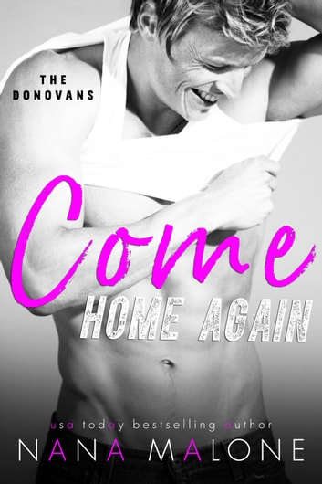 Come Home Again ebook by Nana Malone