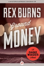 Ground Money ebook by Rex Burns
