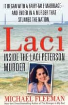 Laci - Inside the Laci Peterson Murder ebook by Michael Fleeman