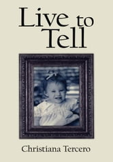 Live to Tell ebook by Christiana Tercero