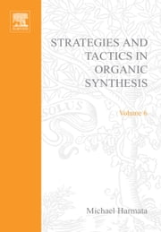 Strategies and Tactics in Organic Synthesis ebook by Harmata, Michael