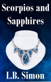 Scorpios and Sapphires ebook by L.B. Simon
